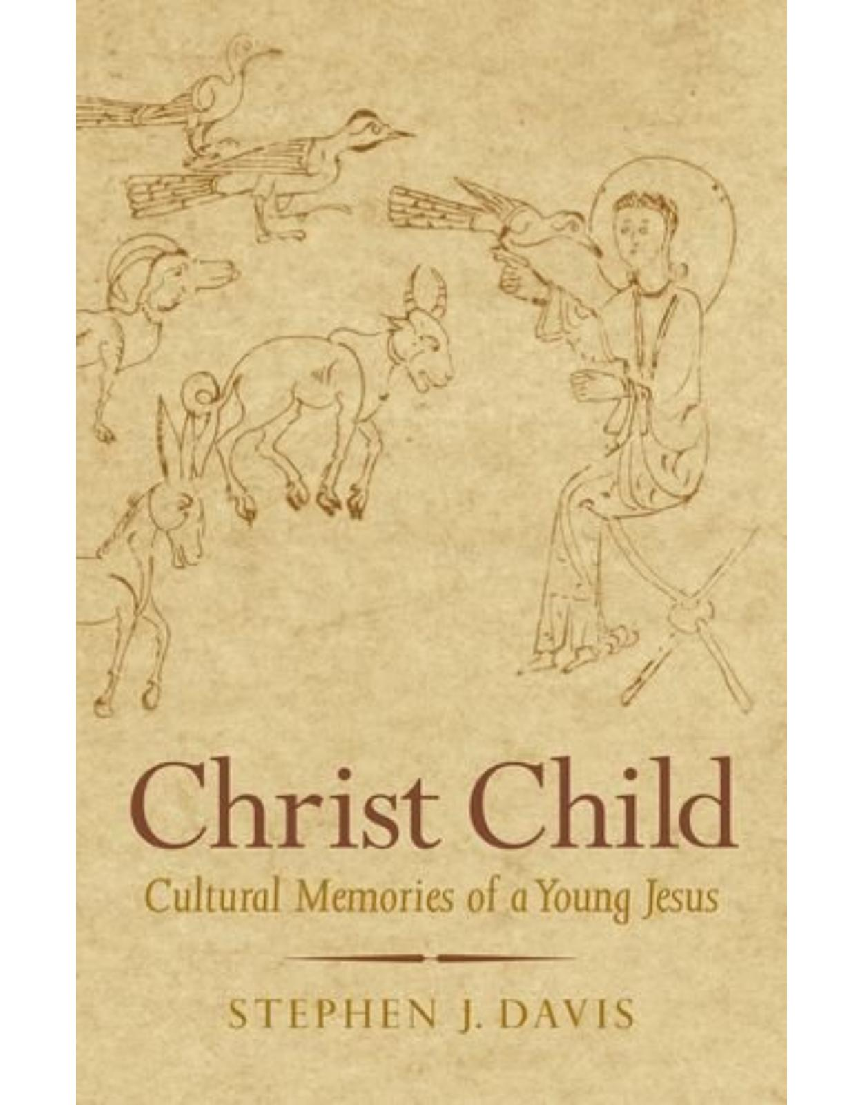 Christ Child. Cultural Memories of a Young Jesus