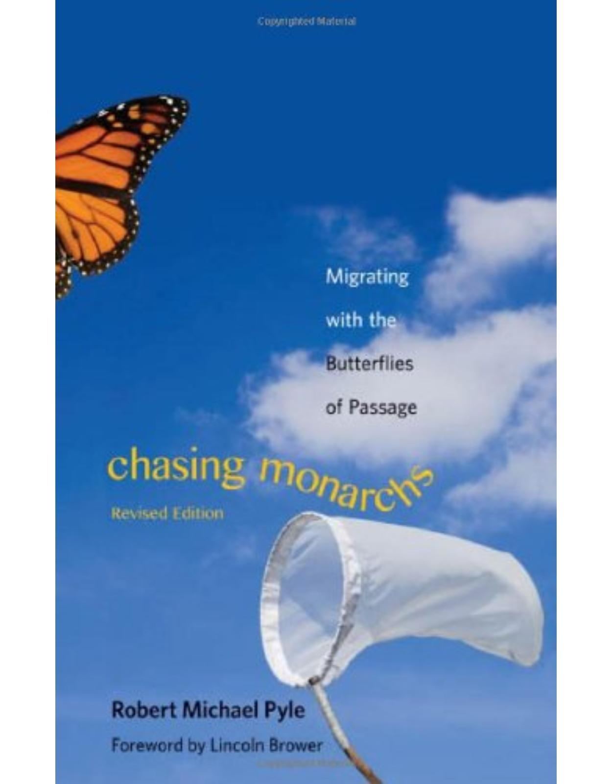 Chasing Monarchs. Migrating with the Butterflies of Passage