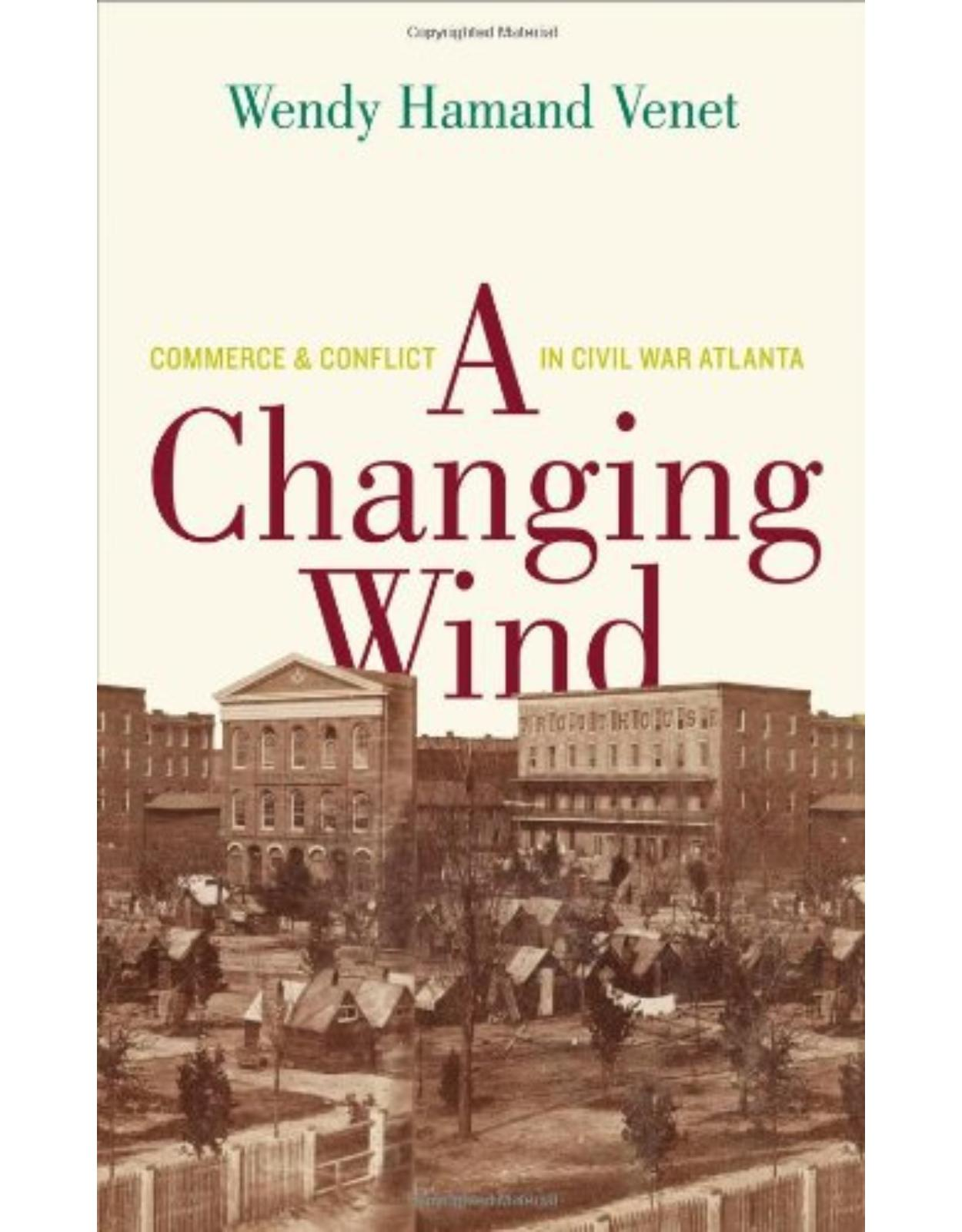 Changing Wind. Commerce and Conflict in Civil War Atlanta