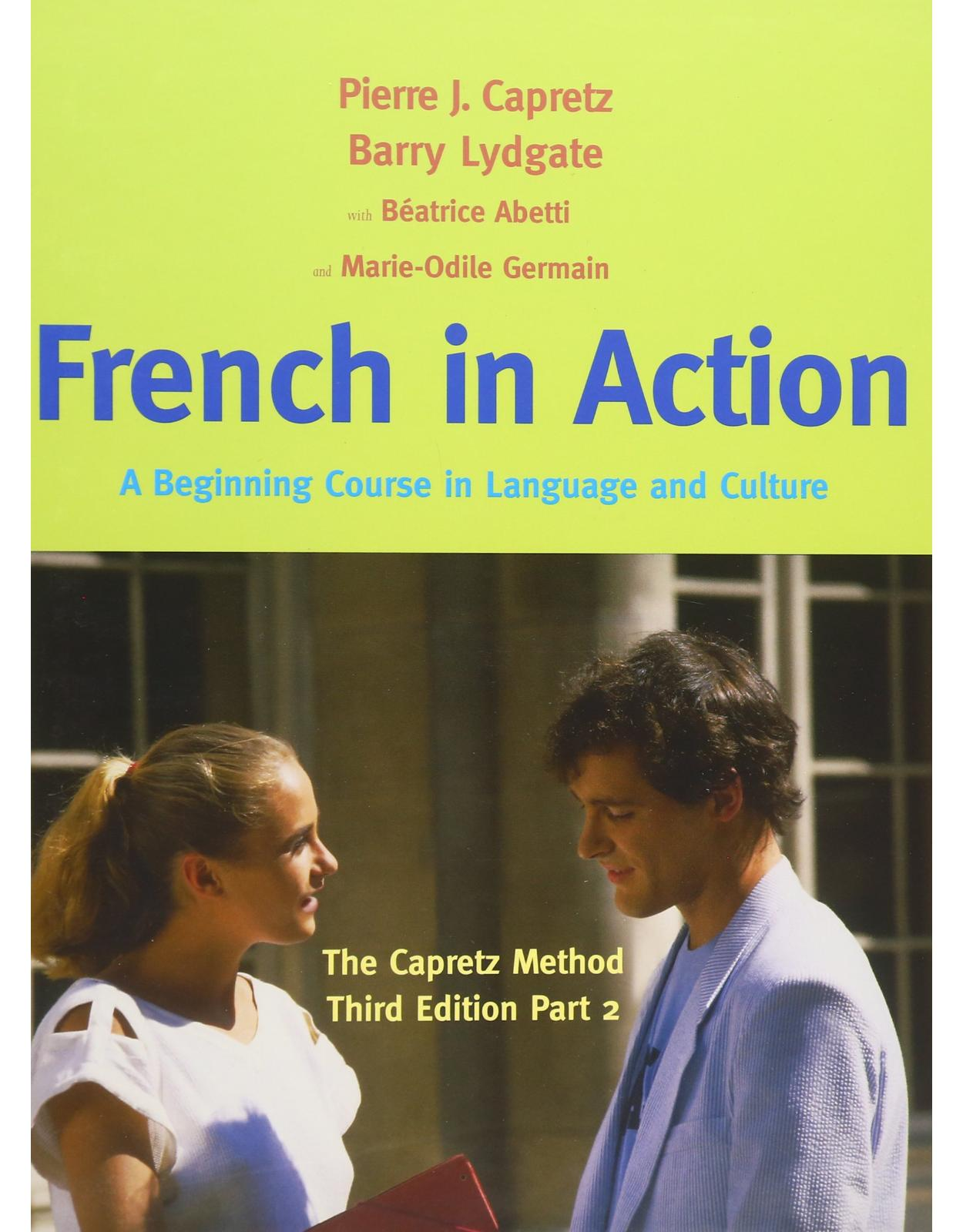 French in Action, Textbook, Part 2. A Beginning Course in Language and Culture: The Capretz Method