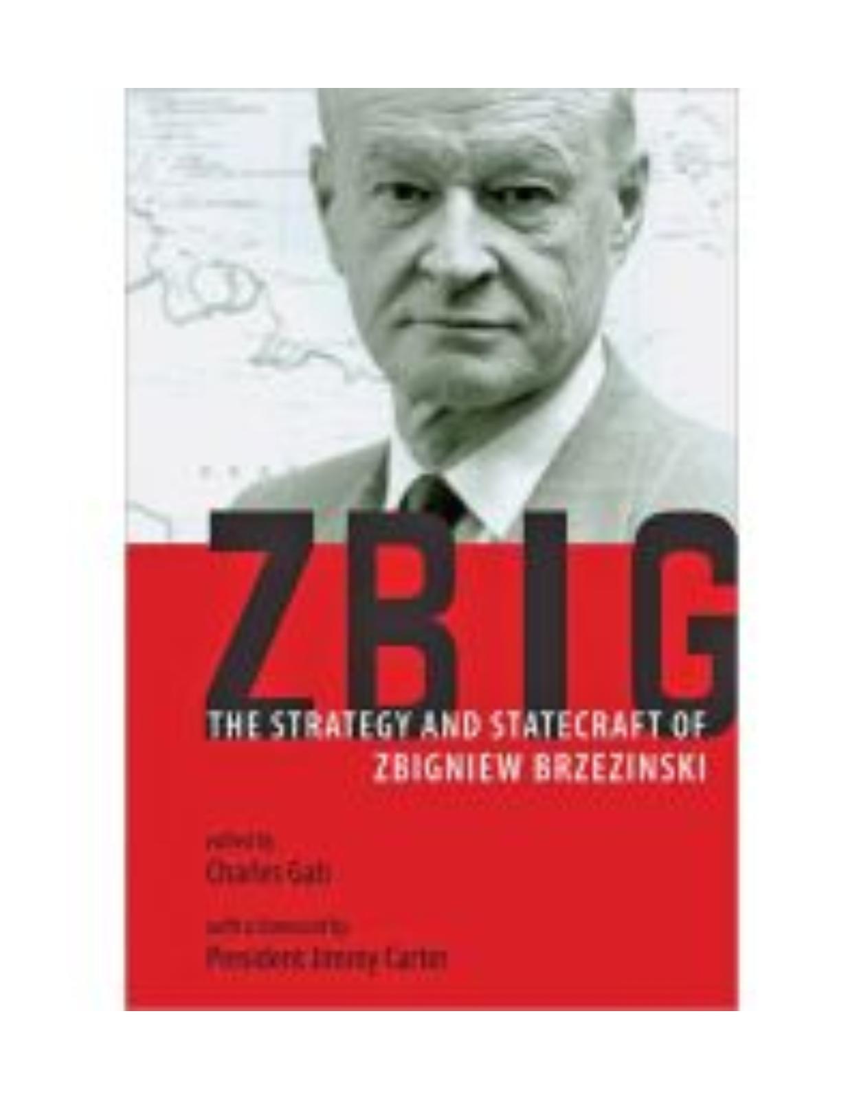 Zbig. The Strategy and Statecraft of Zbigniew Brzezinski