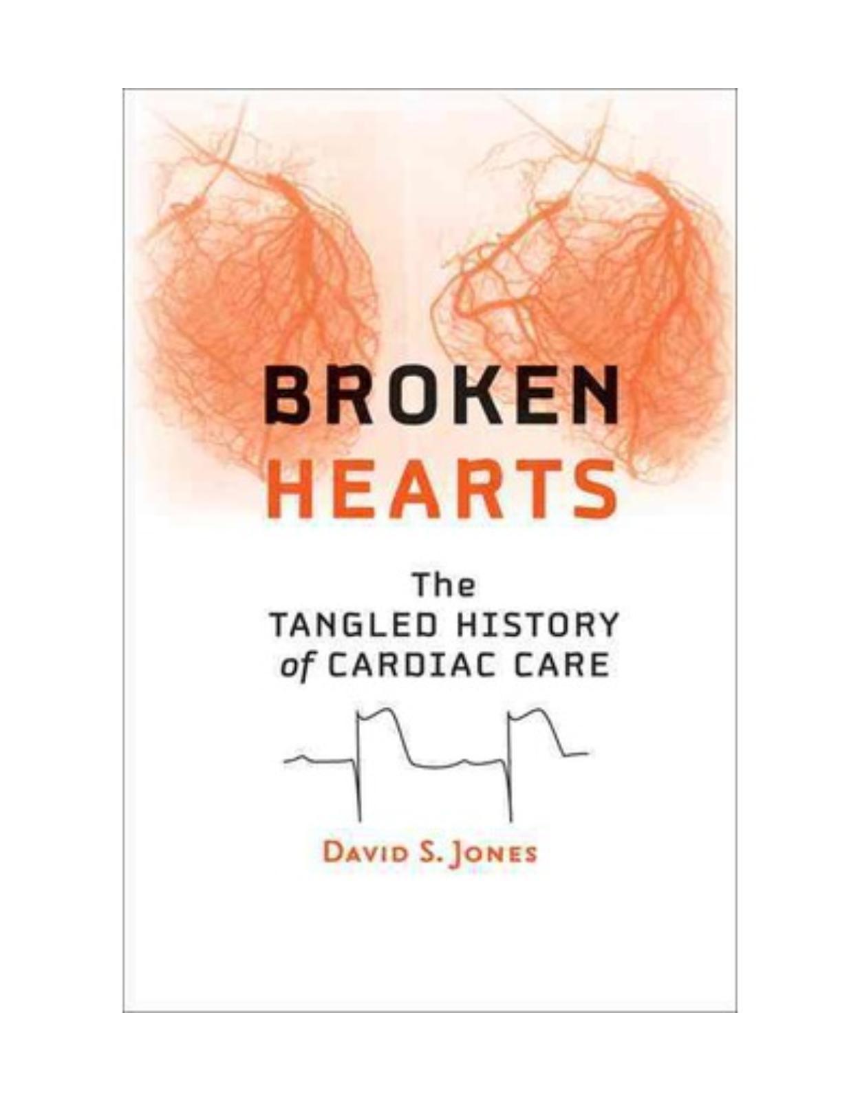 Broken Hearts. The Tangled History of Cardiac Care