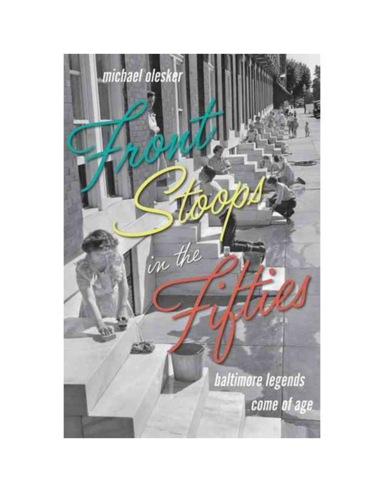 Front Stoops in the Fifties. Baltimore Legends Come of Age