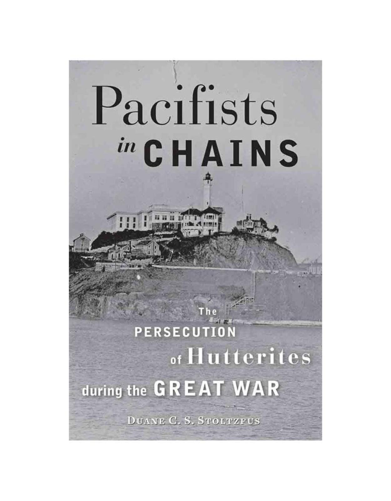 Pacifists in Chains. The Persecution of Hutterites during the Great War