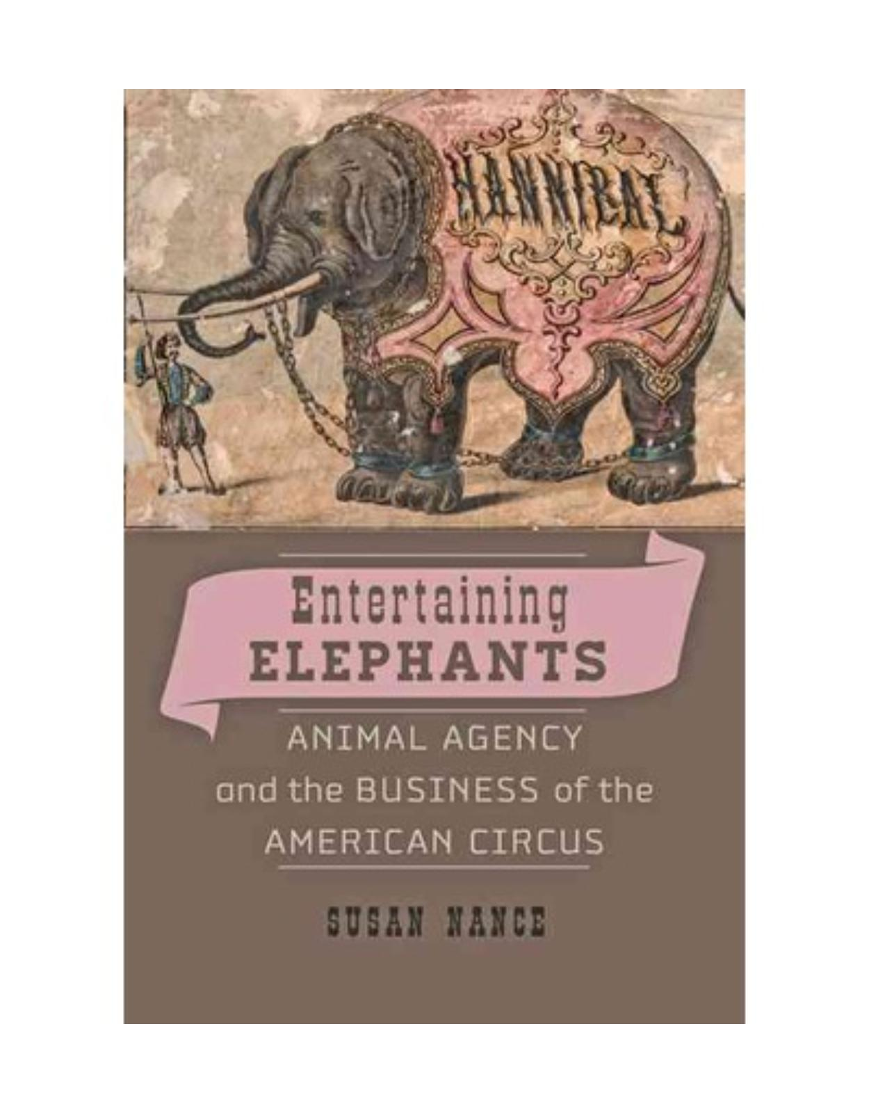 Entertaining Elephants. Animal Agency and the Business of the American Circus