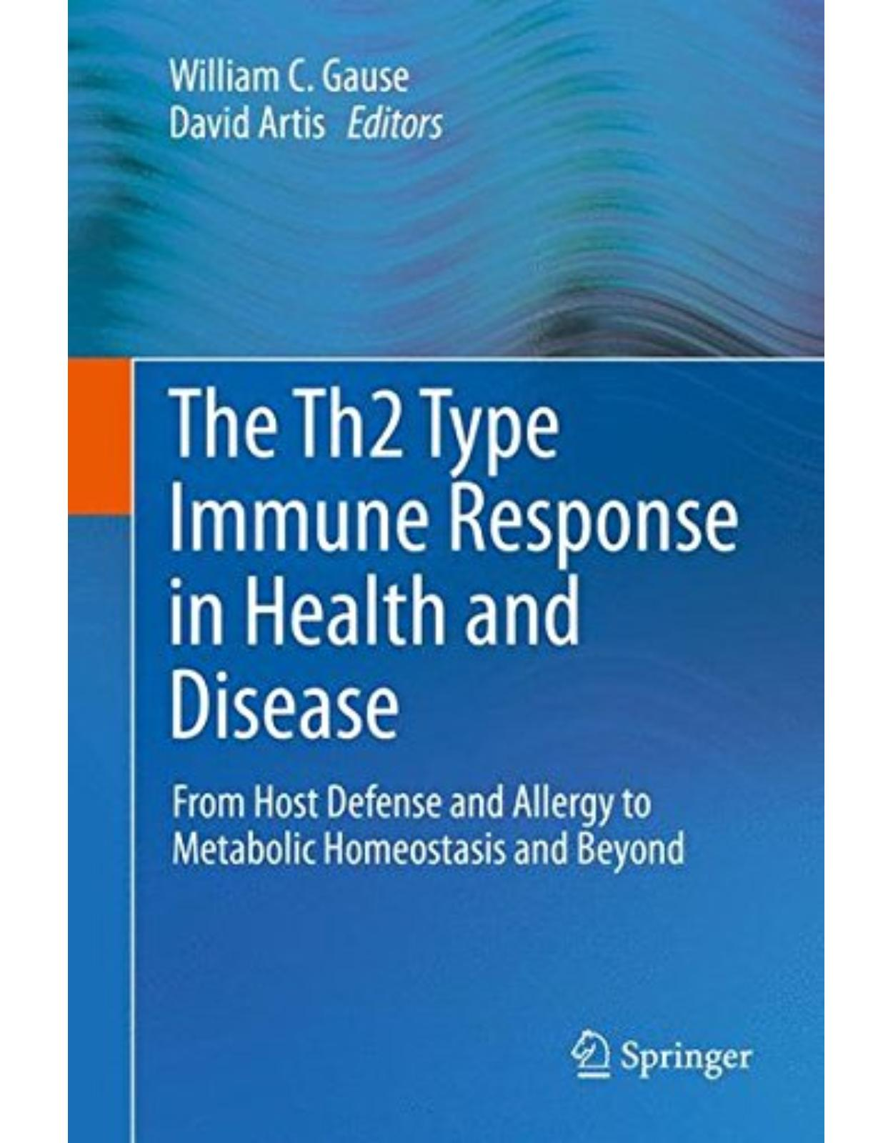 The Th2 Type Immune Response in Health and Disease: From Host Defense and Allergy to Metabolic Homeostasis and Beyond