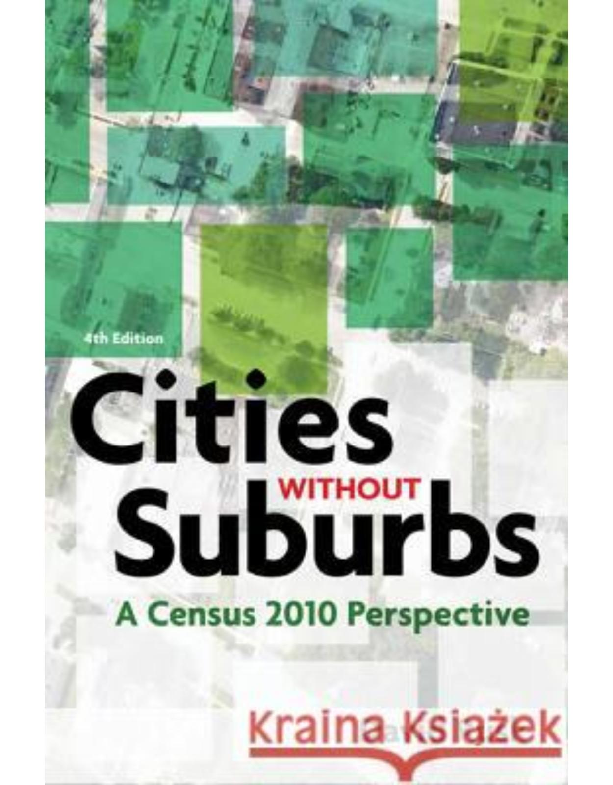 Cities without Suburbs. A Census 2010 Perspective (Fourth Edition)