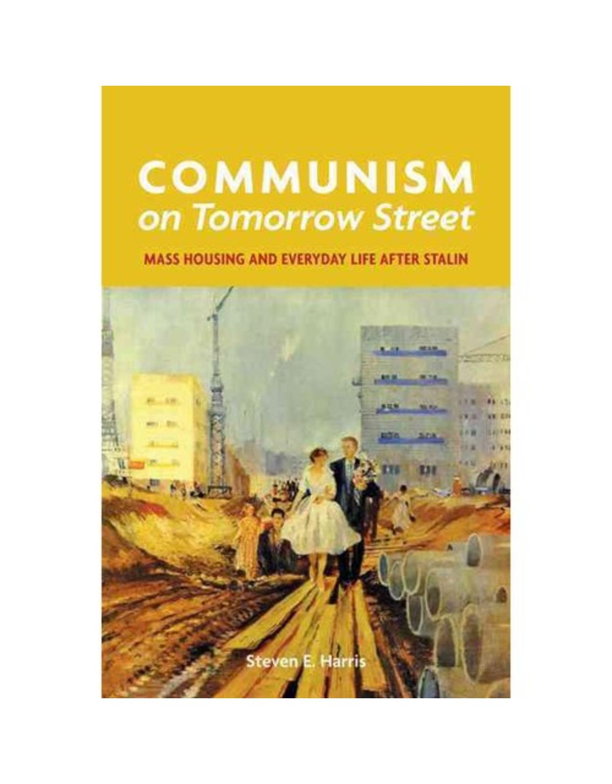 Communism on Tomorrow Street. Mass Housing and Everyday Life after Stalin