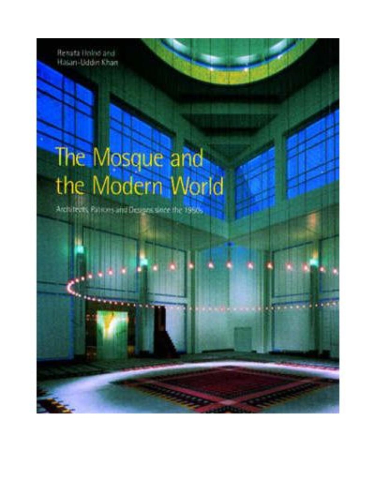 The Mosque and the Modern World: Architects, Patrons and Designs Since the 1950s
