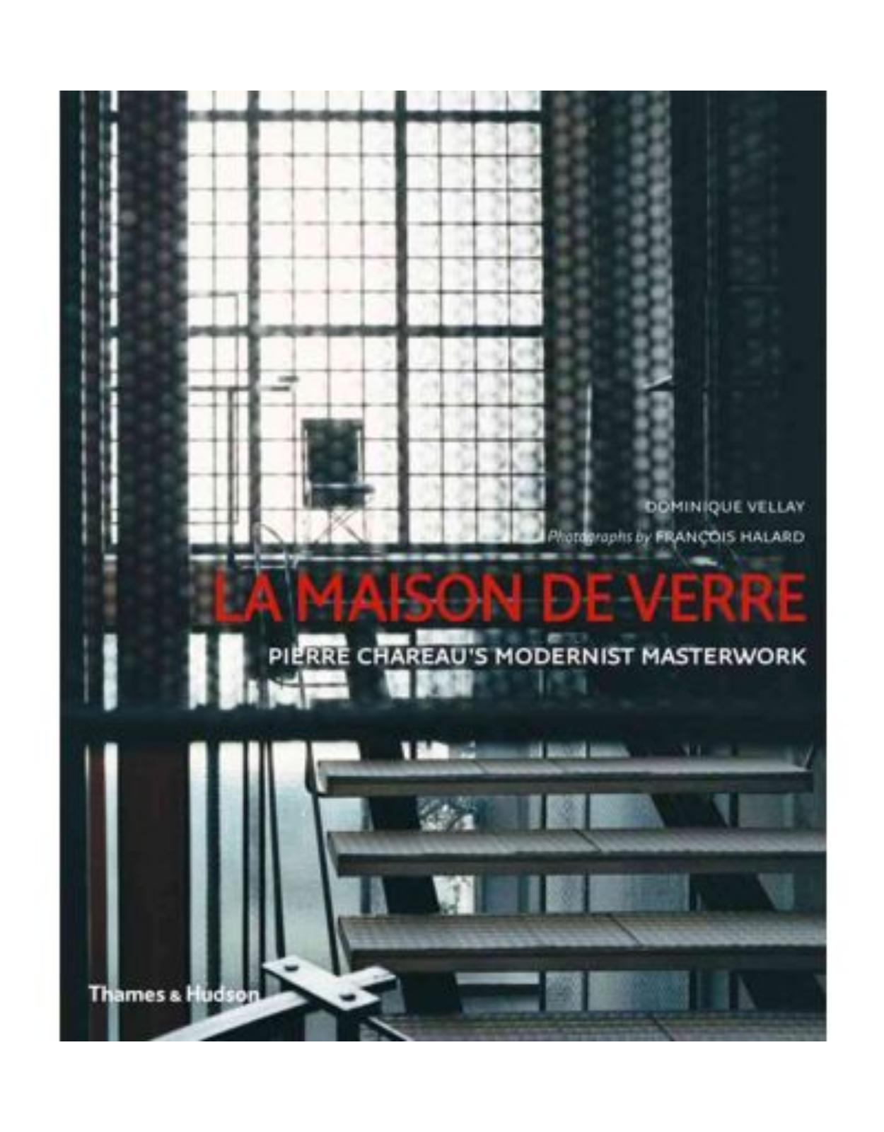 La Maison De Verre  Pierre Chareau s Modernist Masterwork