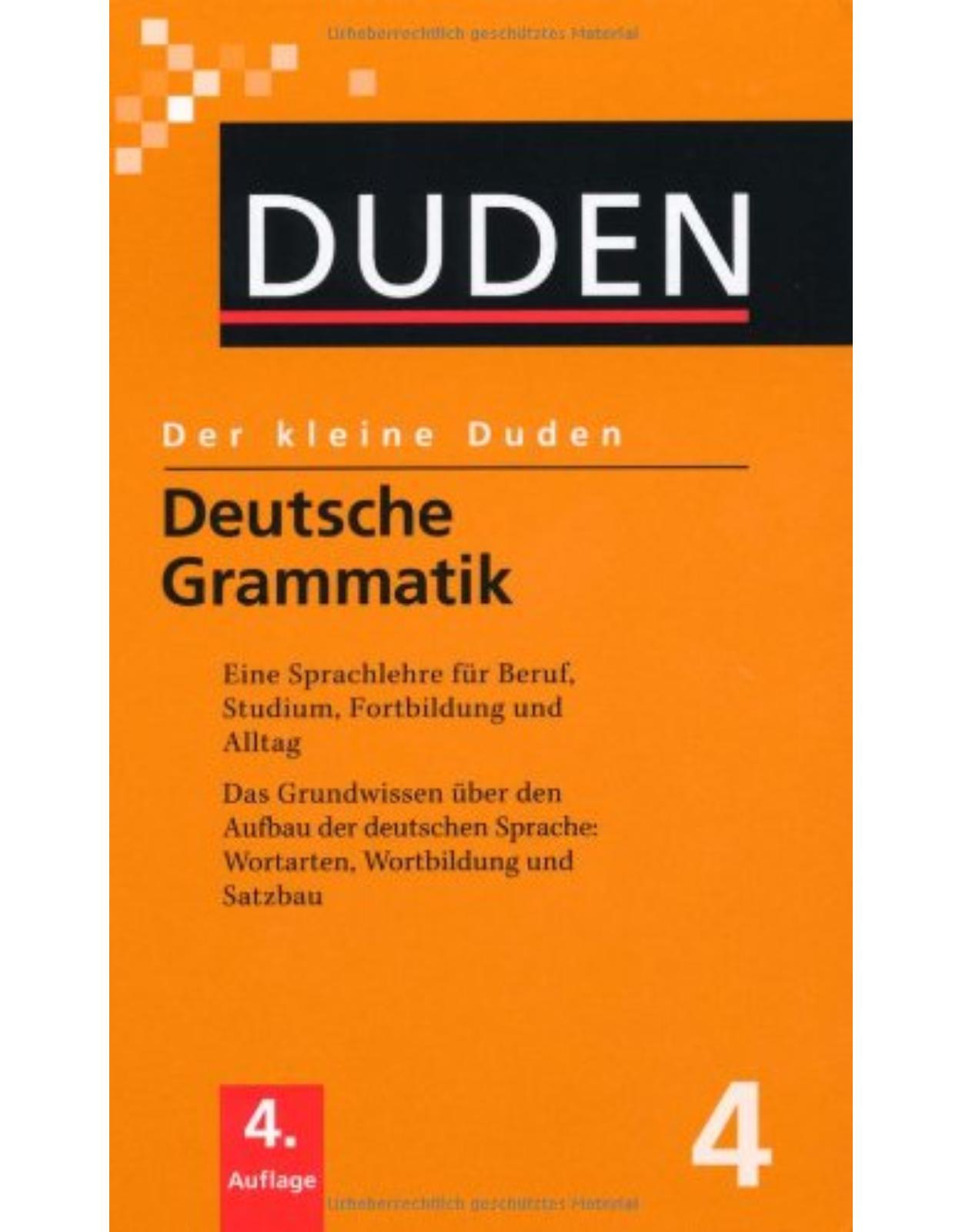 Der kleine Duden - Band 4 : Deutsche Grammatik