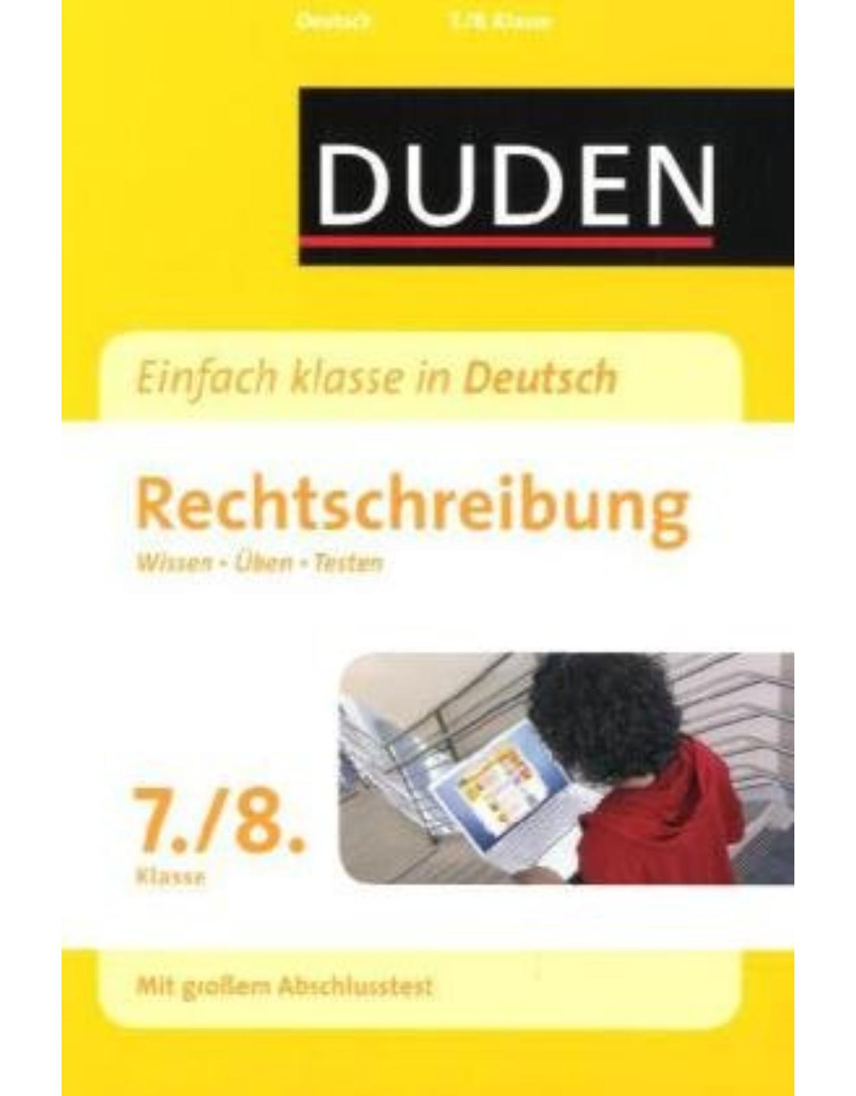 Duden - Einfach klasse in Deutsch. Rechtschreibung 7./8. Klasse: Wissen - Üben - Testen