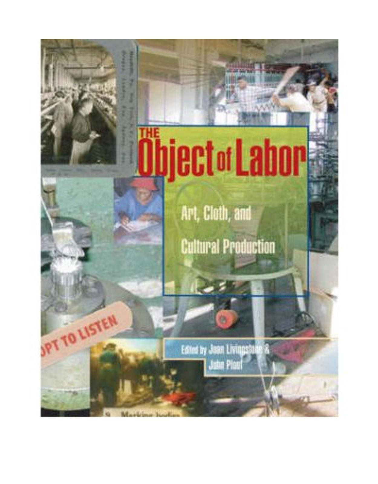 The Object of Labor: Art, Cloth and Cultural Production