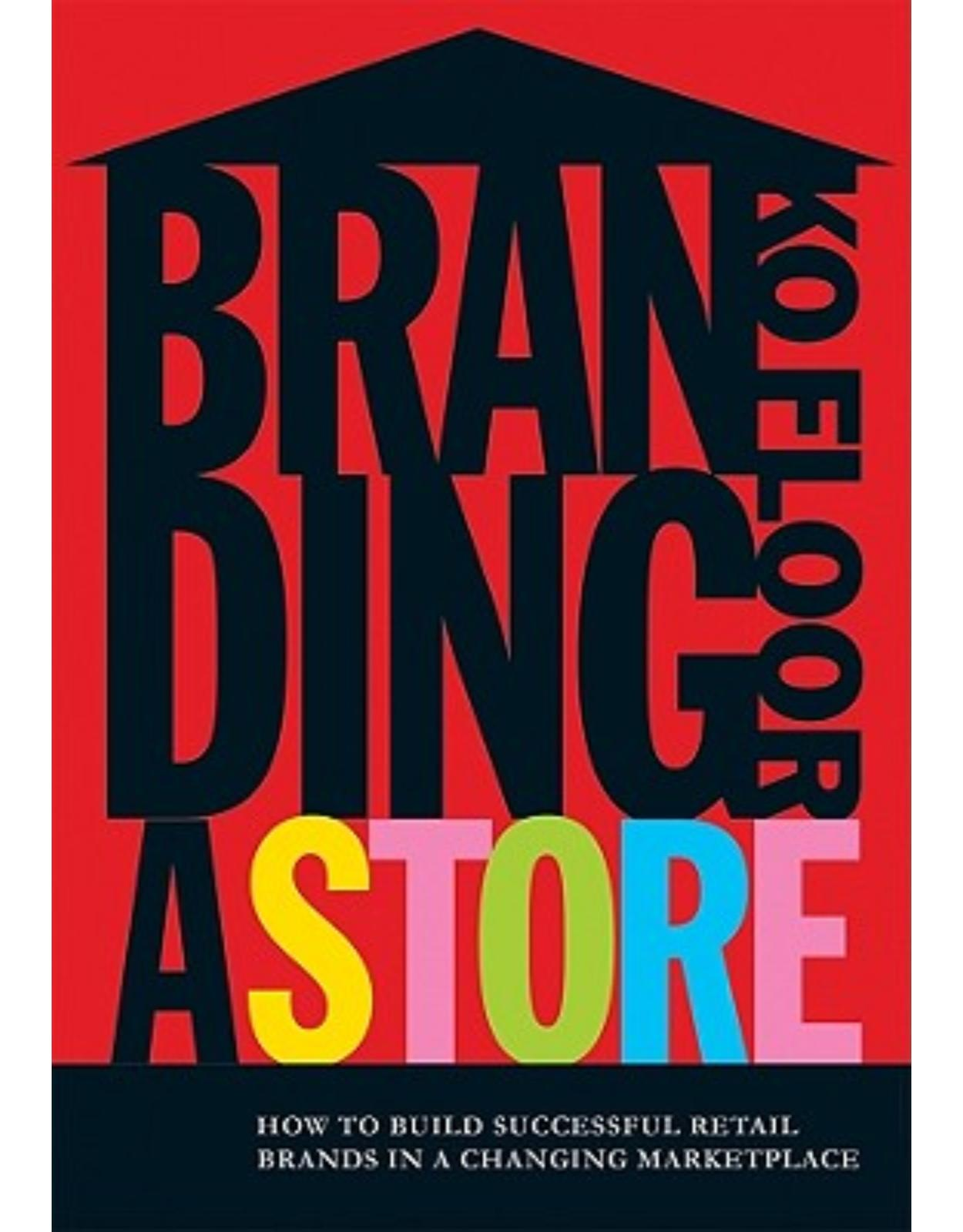 Branding a Store: How to Build Successful Retail Brands in a Changing