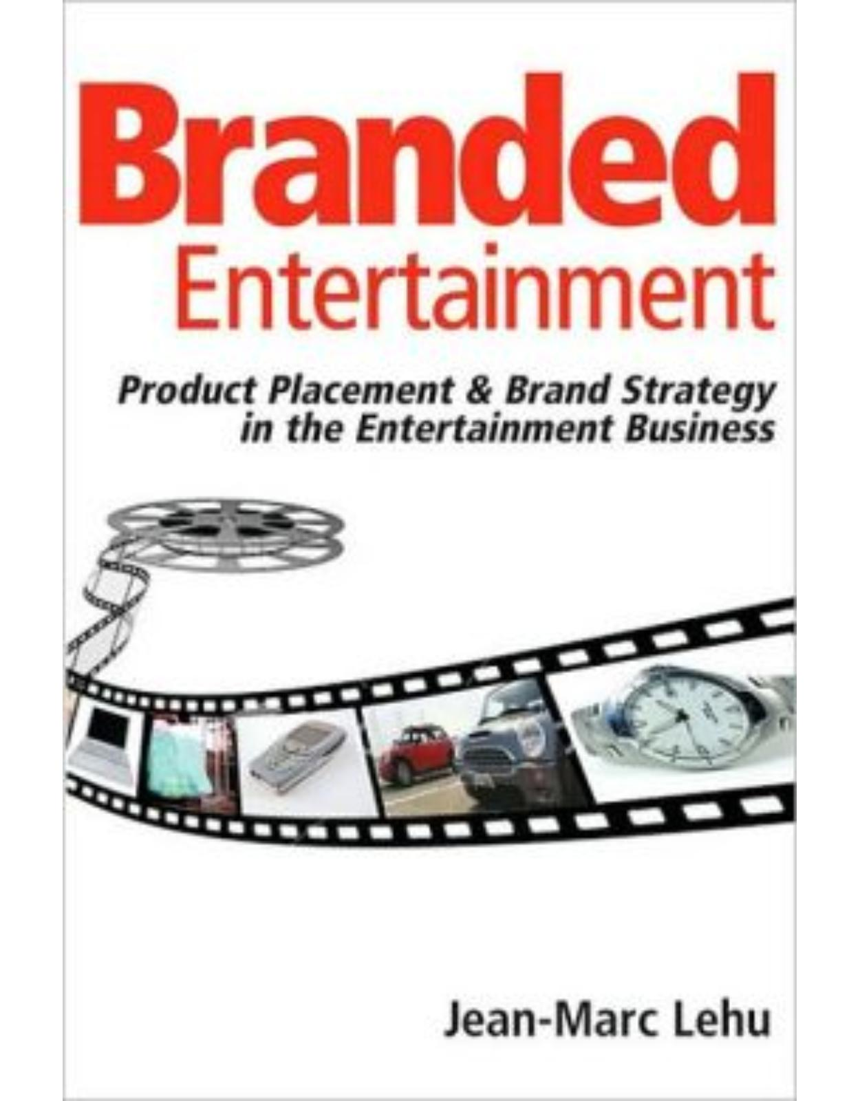 Branded Entertainment: Product Placement and Brand Strategy in the Ent
