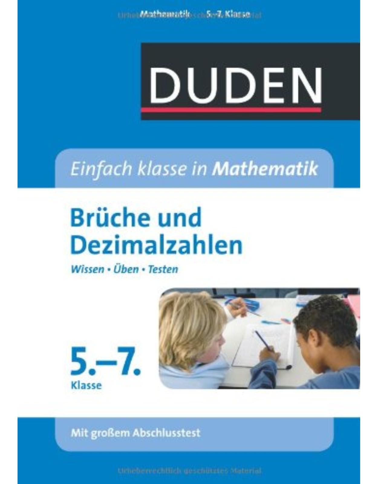 Duden Einfach klasse in Mathematik. Brüche und Dezimalzahlen 5.- 7. Klasse: Wissen - Üben -Testen