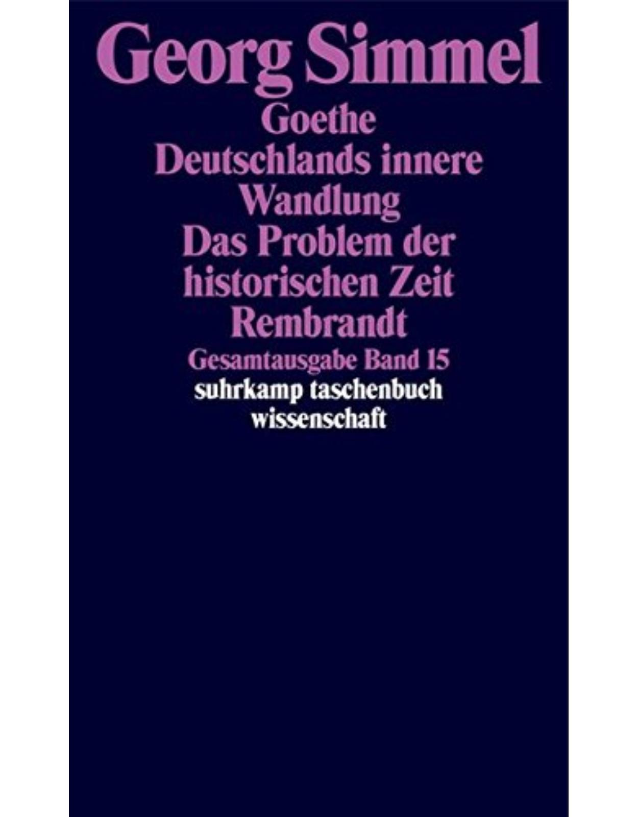 Goethe Deutschlands innere Wandlung Das Problem der historichen Zeit R