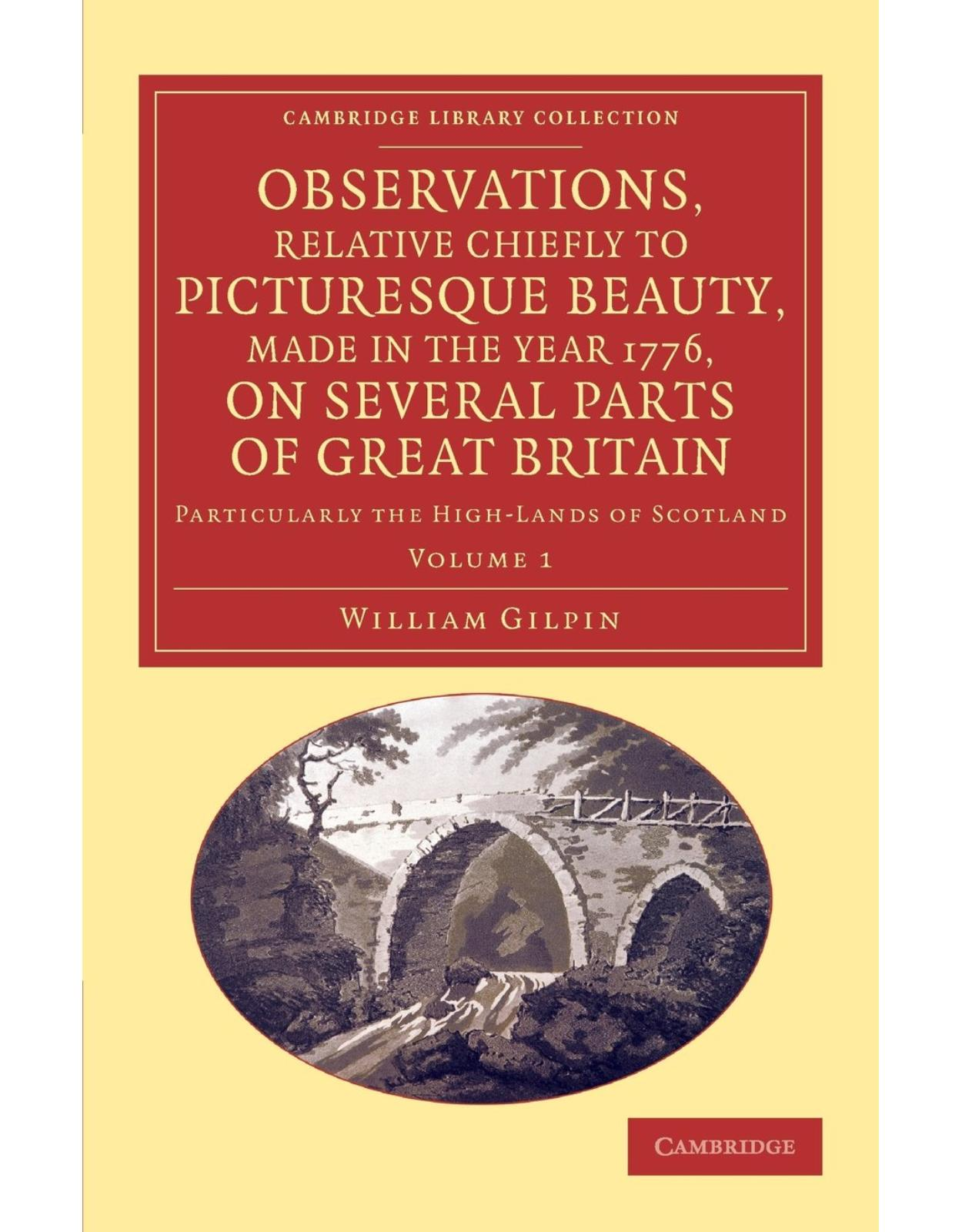 Observations, Relative Chiefly to Picturesque Beauty, Made in the Year 1776, on Several Parts of Great Britain 2 Volume Set: Particularly the High-Lands of Scotland