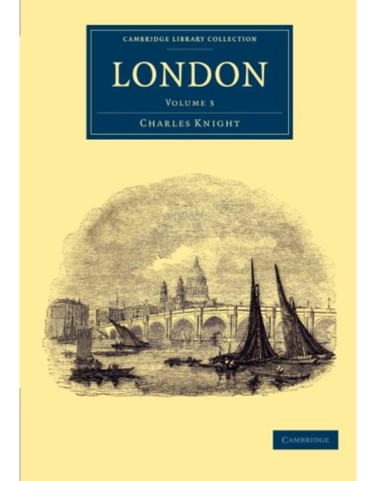 London: Volume 3 (Cambridge Library Collection - British and Irish History, 19th Century)