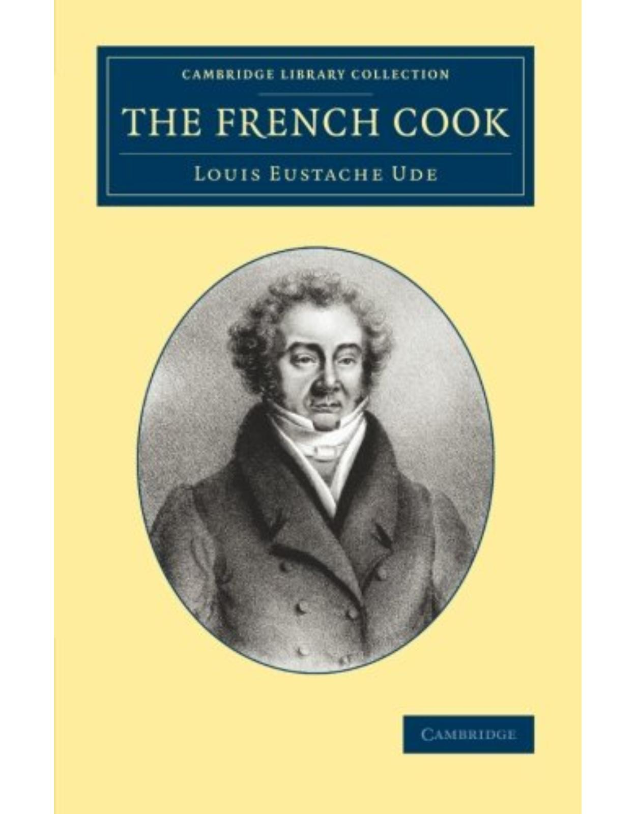 The French Cook (Cambridge Library Collection - British and Irish History, 19th Century)