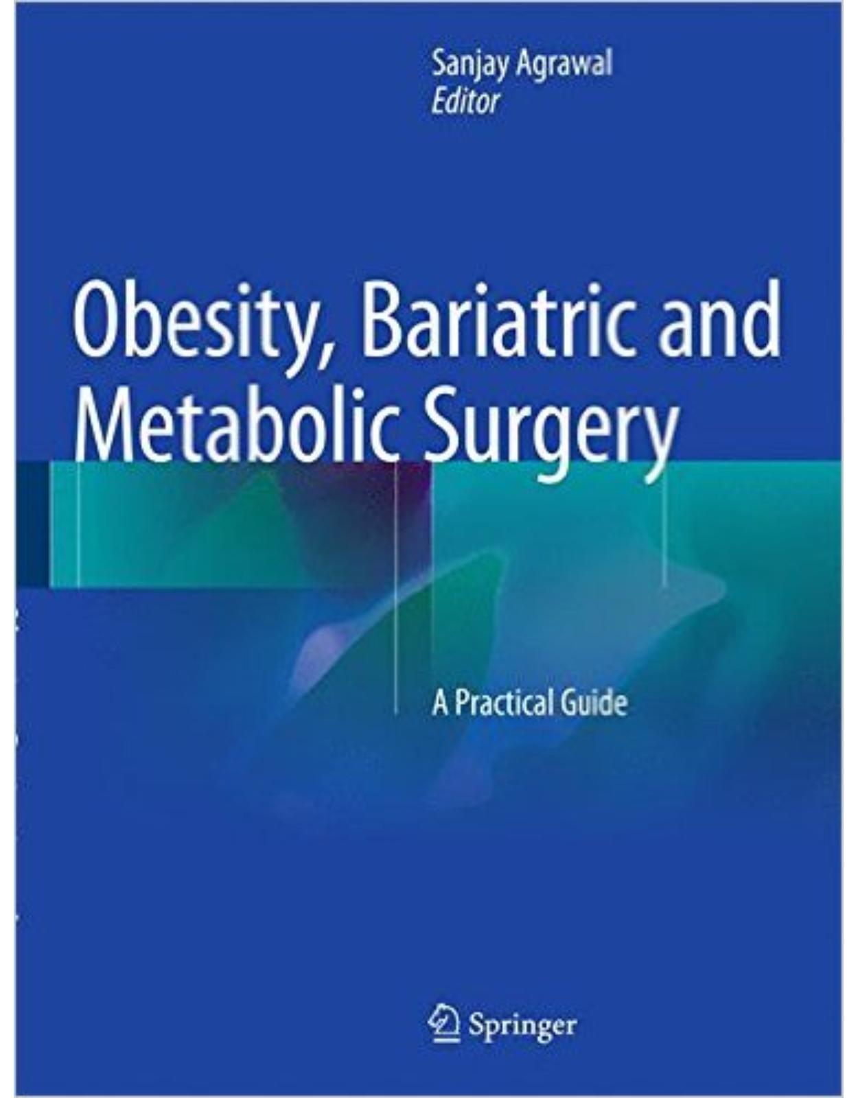 Obesity, Bariatric and Metabolic Surgery. A Practical Guide