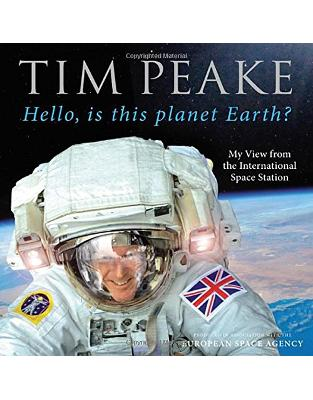 Libraria online eBookshop - Hello, is this planet Earth? My View from the International Space Station - Tim Peake - Random House