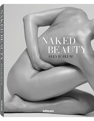 Libraria online eBookshop - Sylvie Blum Naked Beauty - Sylvie Blum - teNeues Verlag GmbH + Co KG