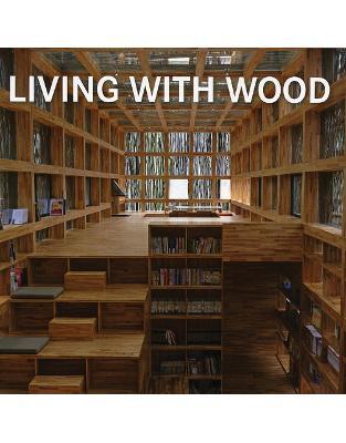Libraria online eBookshop - Living with Wood  -  Opracowanie zbiorowe  - Jacobson-Koenemann