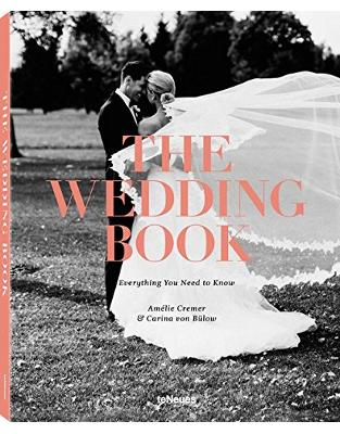 Libraria online eBookshop - The Wedding Book: Everything You Need to Know - Carina von Bülow - teNeues