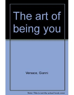 Gianni Versace. The art of being you